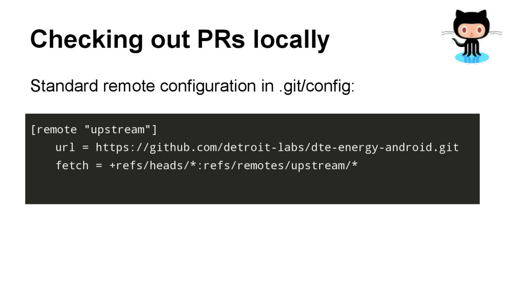 Checking out PRs locally Standard remote config...