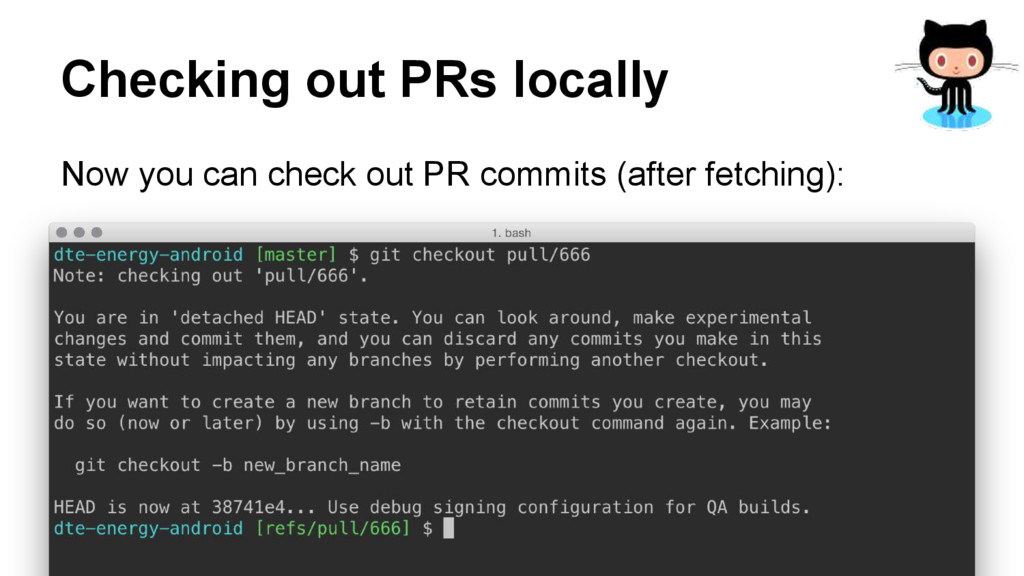 Checking out PRs locally Now you can check out ...