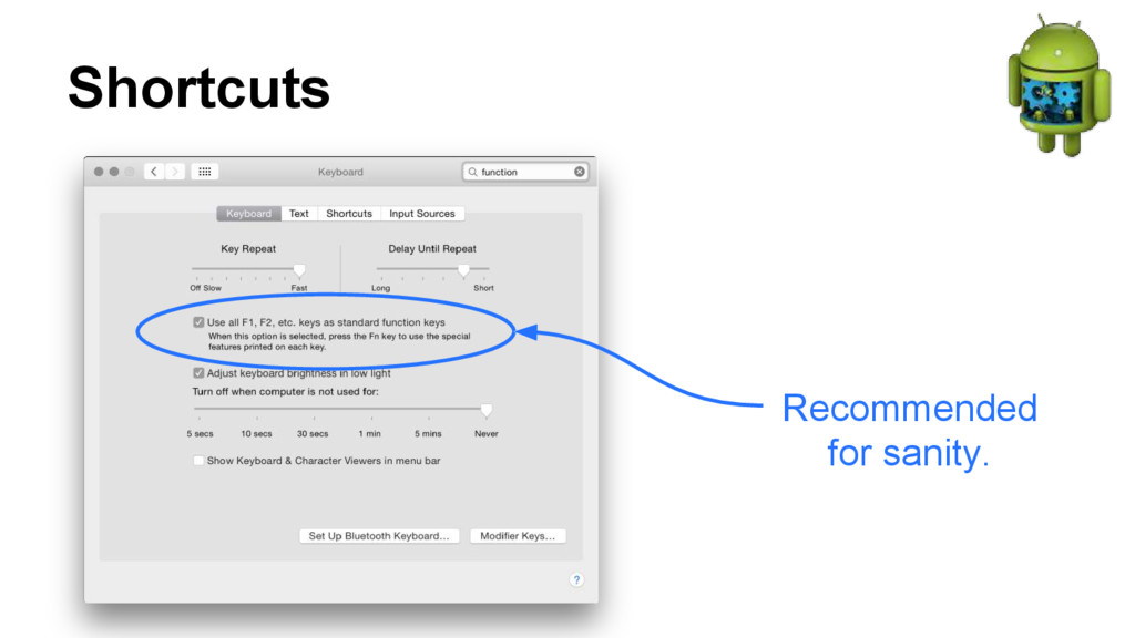 Shortcuts Recommended for sanity.