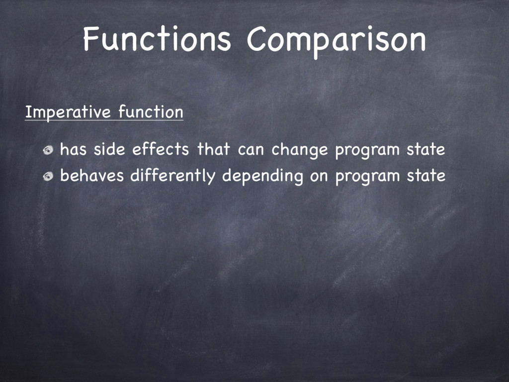 Functions Comparison Imperative function   has ...