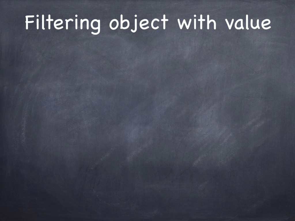 Filtering object with value