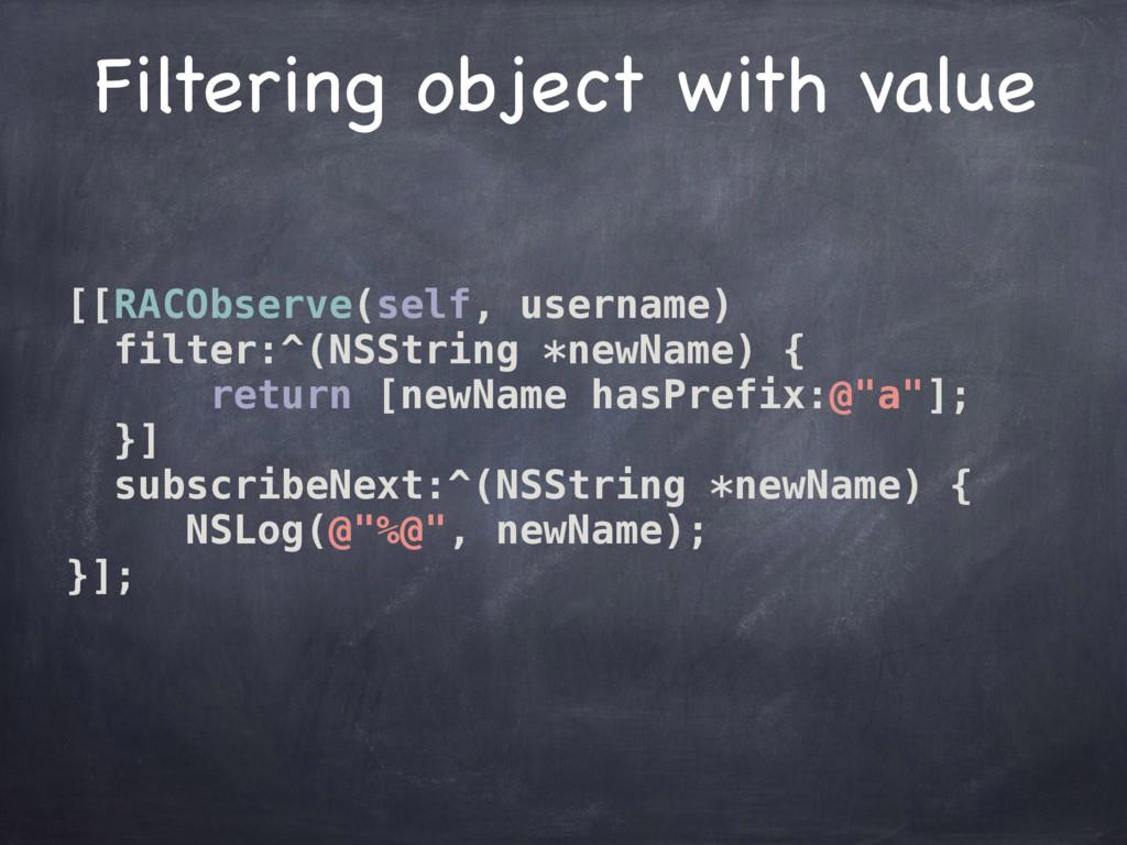 [[RACObserve(self, username) filter:^(NSString ...