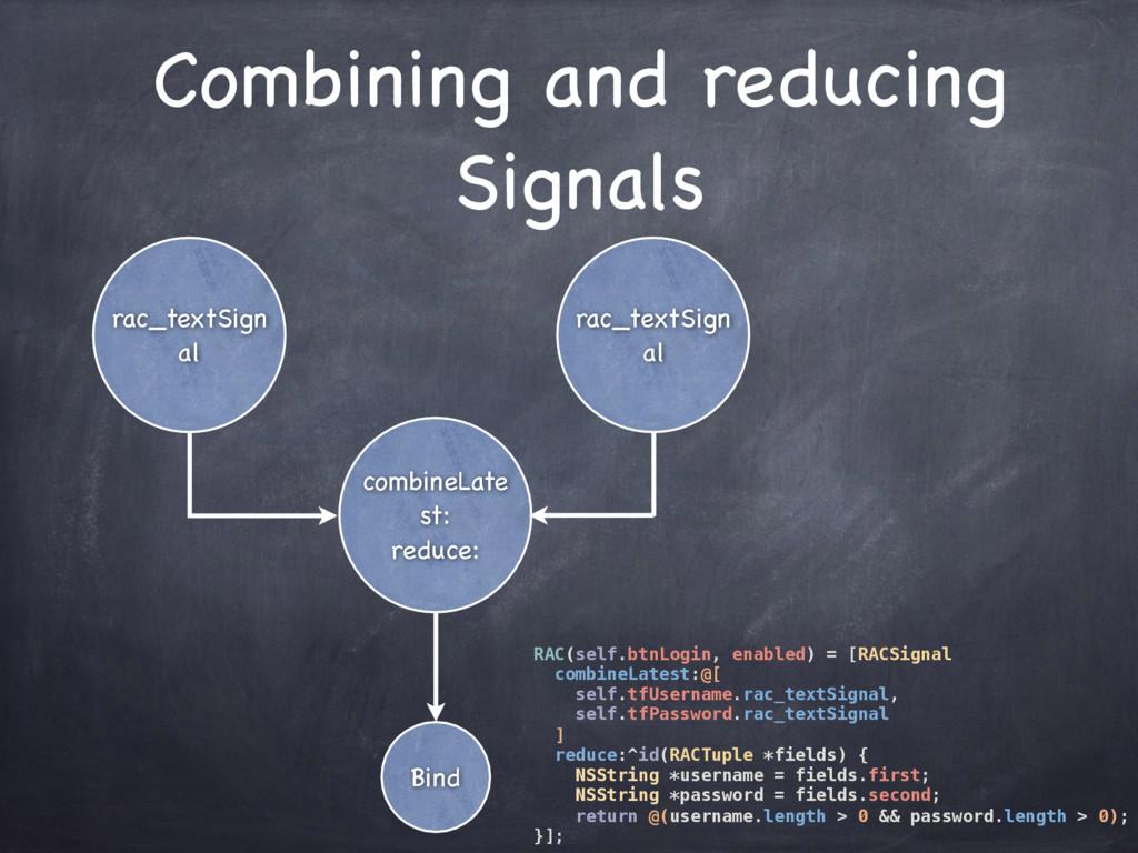 RAC(self.btnLogin, enabled) = [RACSignal combin...