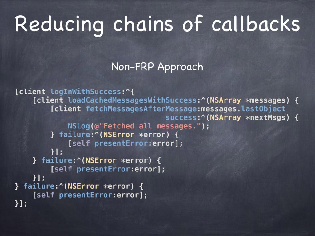 Non-FRP Approach  [client logInWithSuccess:^{ [...