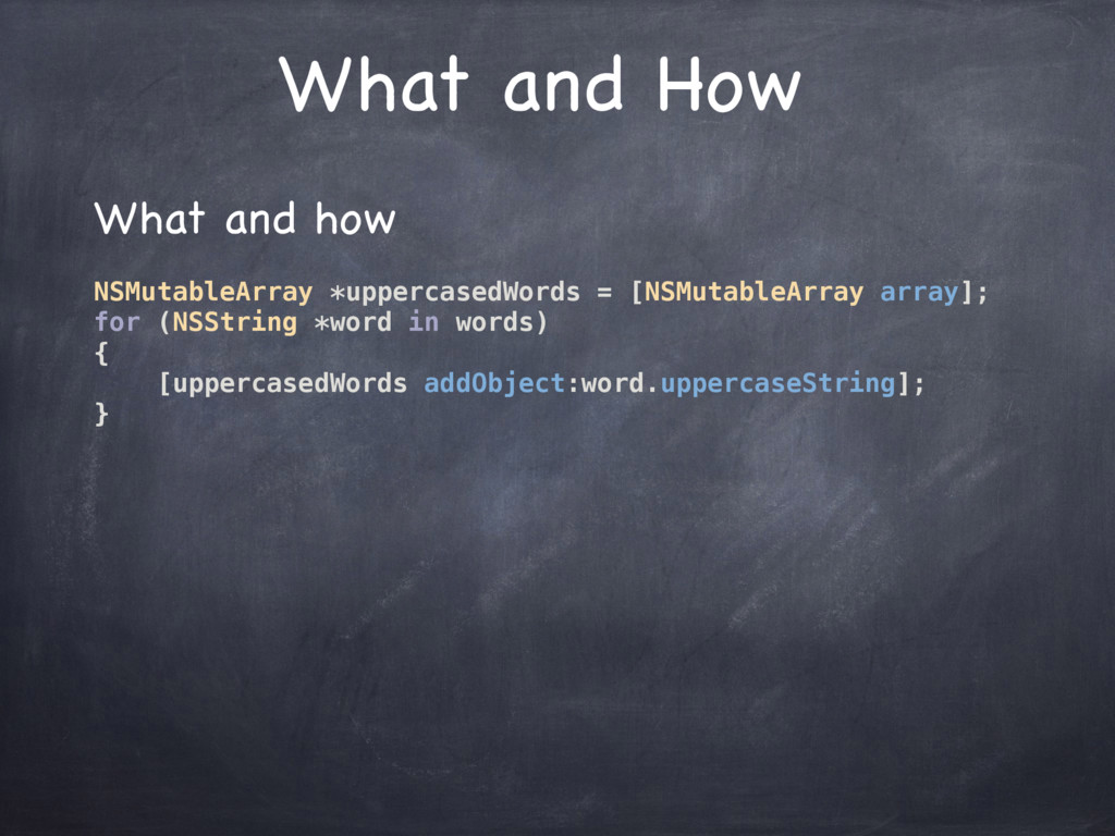 What and How What and how  NSMutableArray *uppe...