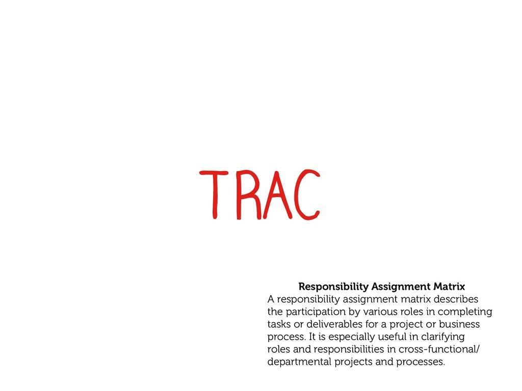 Responsibility Assignment Matrix A responsibili...