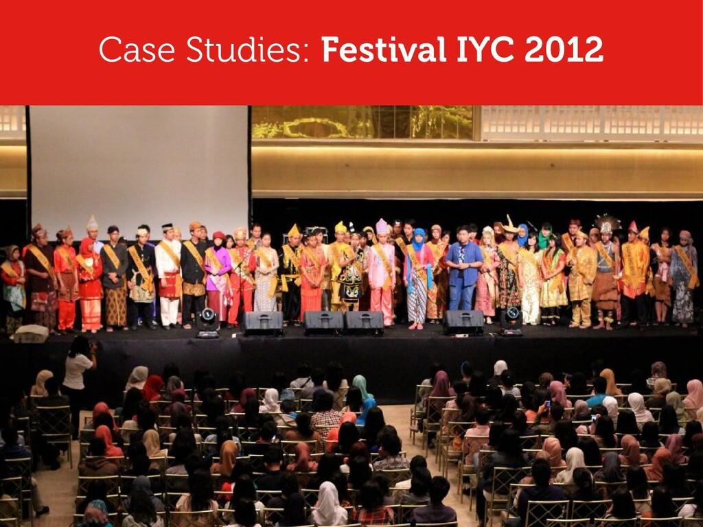 Case Studies: Festival IYC 2012