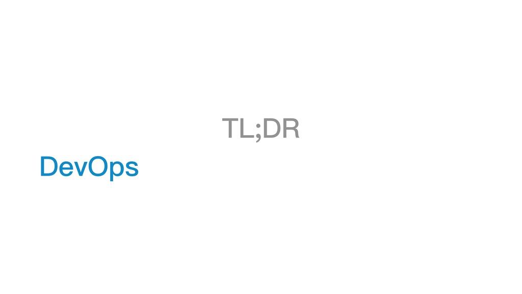 TL;DR DevOps 矽⾕谷世代公司治理理⽅方案 v2.0