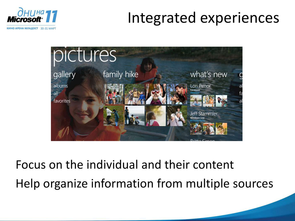 Integrated experiences Focus on the individual ...