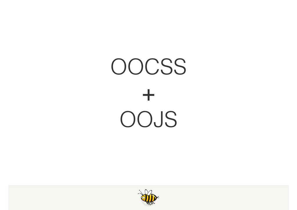 OOCSS +! OOJS
