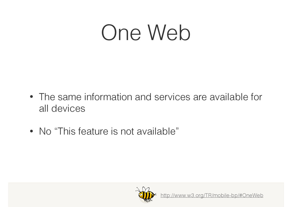 One Web • The same information and services are...