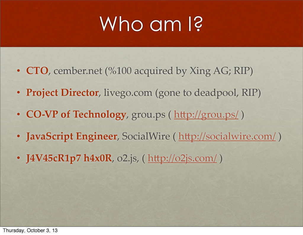 Who am I? • CTO,  cember.net  (%100  acquired  ...