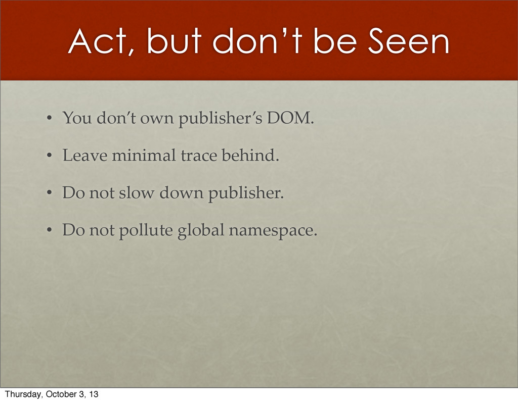 Act, but don't be Seen • You  don't  own  publi...
