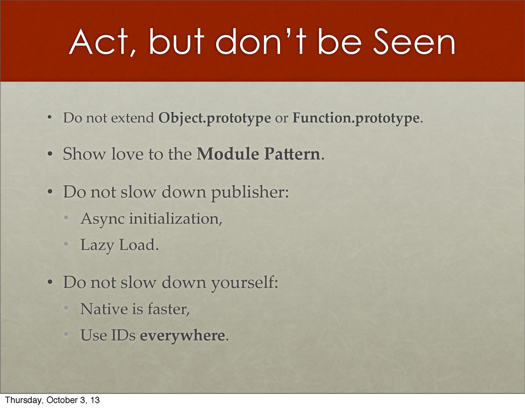Act, but don't be Seen • Do  not  extend  Objec...