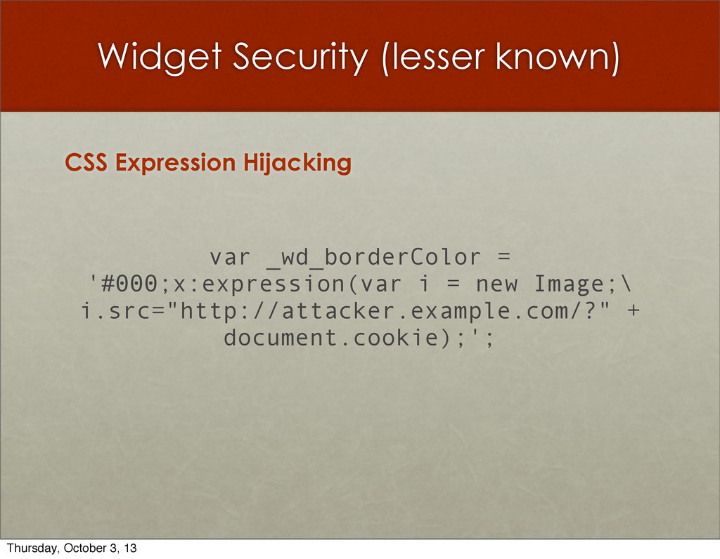 Widget Security (lesser known) CSS Expression H...