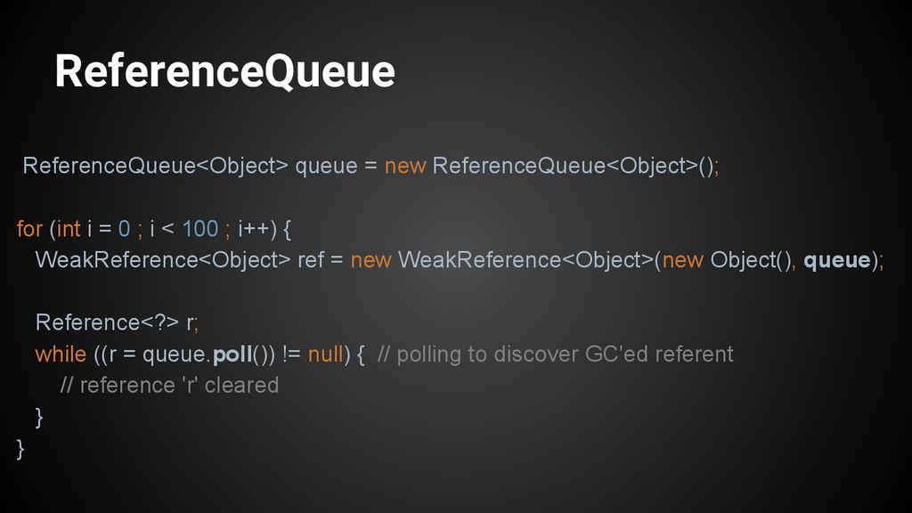 ReferenceQueue ReferenceQueue<Object> queue = n...