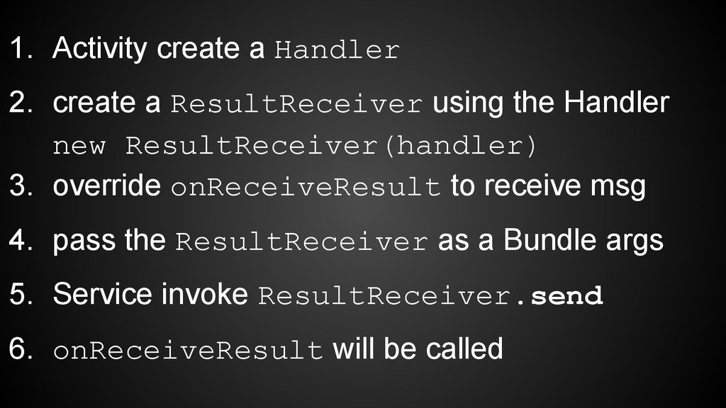 1. Activity create a Handler 2. create a Result...