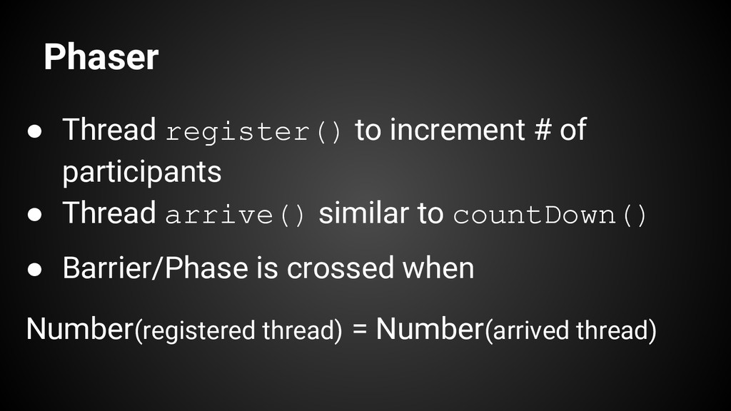 Phaser ● Thread register() to increment # of pa...
