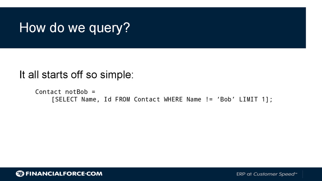 How do we query? It all starts off so simple: C...