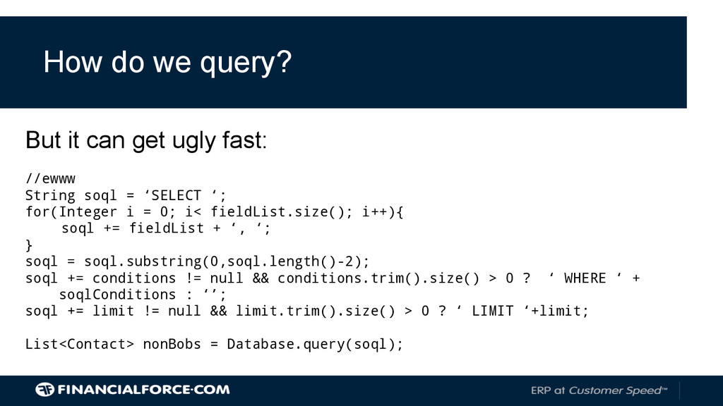 How do we query? But it can get ugly fast: //ew...
