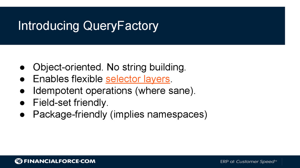 Introducing QueryFactory ● Object-oriented. No ...