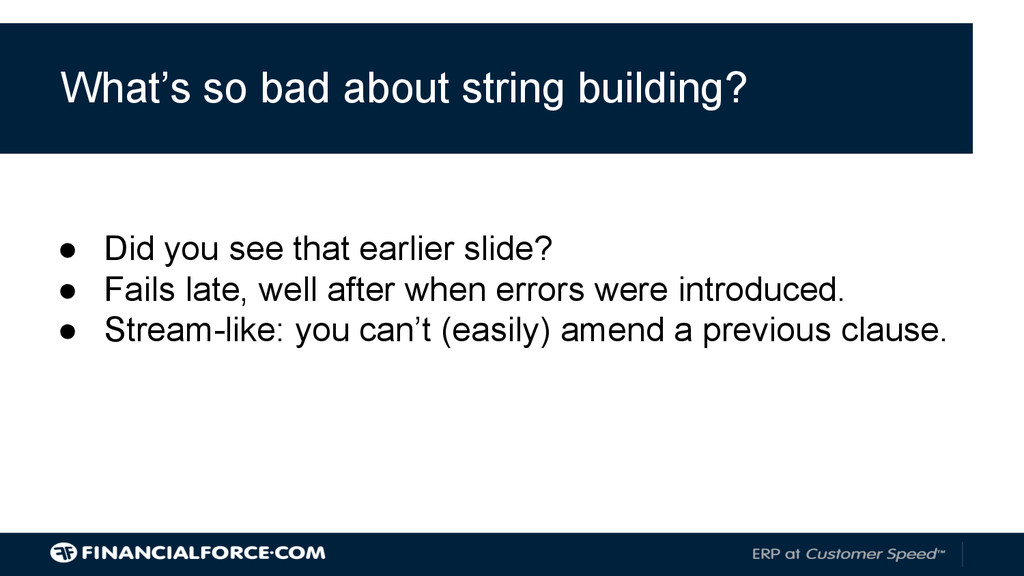 What's so bad about string building? ● Did you ...