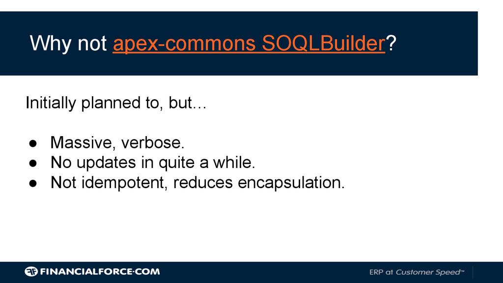 Why not apex-commons SOQLBuilder? Initially pla...