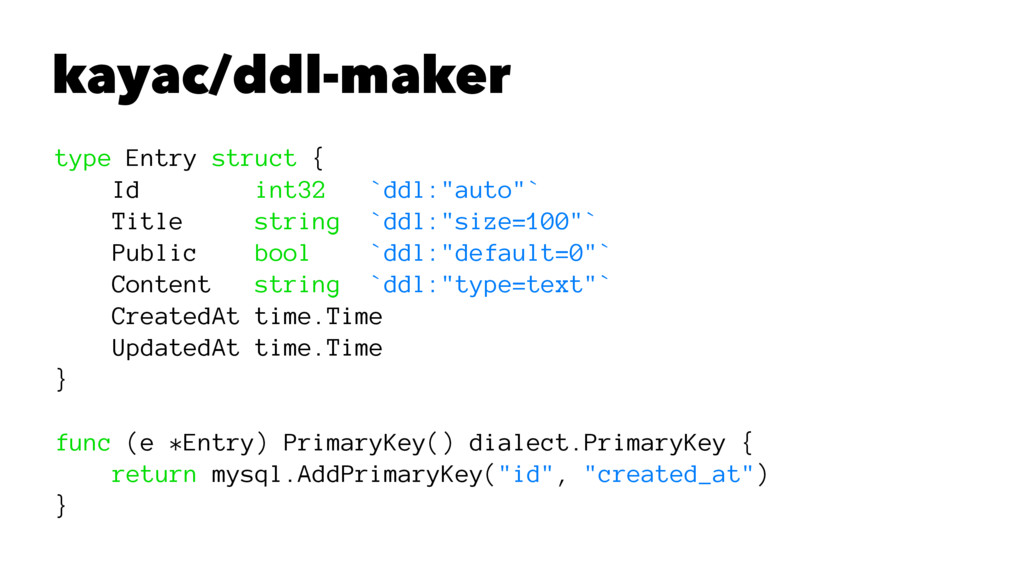 kayac/ddl-maker type Entry struct { Id int32 `d...