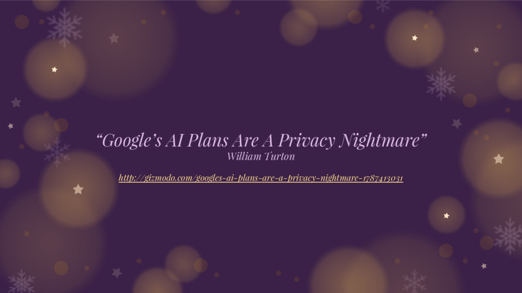 """""""Google's AI Plans Are A Privacy Nightmare"""" Wil..."""