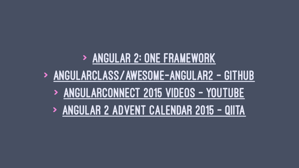 > Angular 2: One framework > AngularClass/aweso...