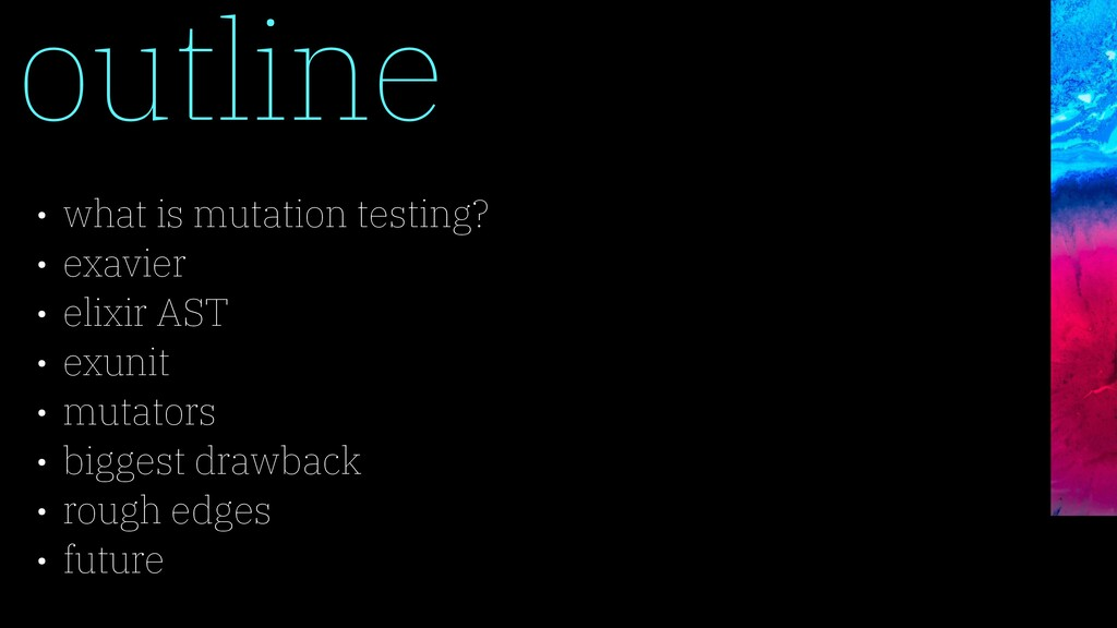 outline • what is mutation testing? • exavier •...