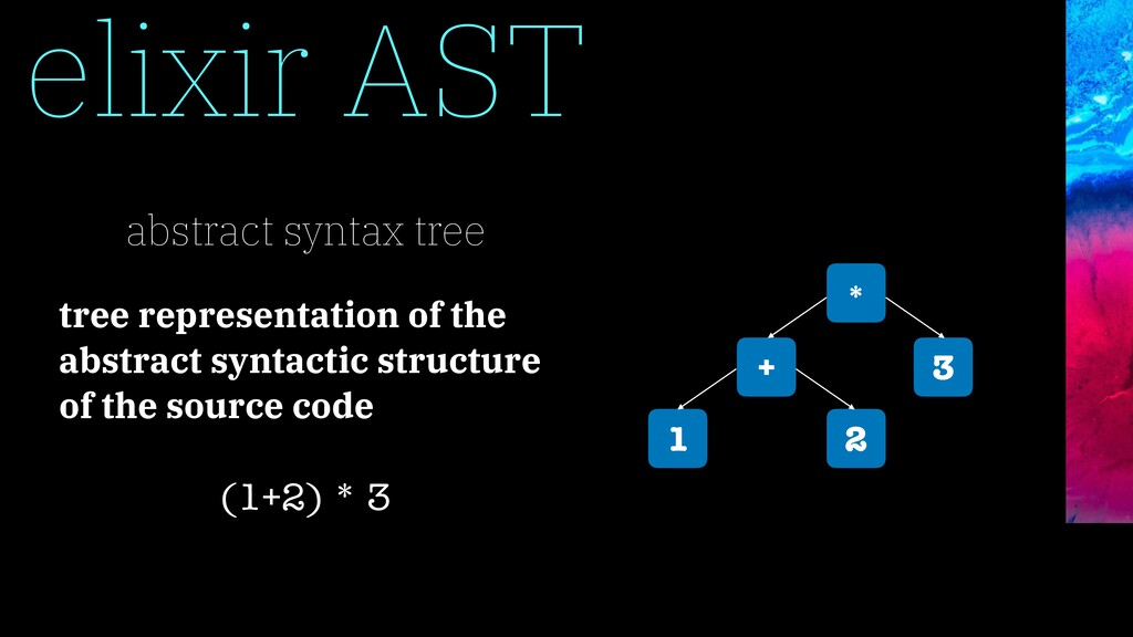 elixir AST * + 3 1 2 abstract syntax tree tree ...