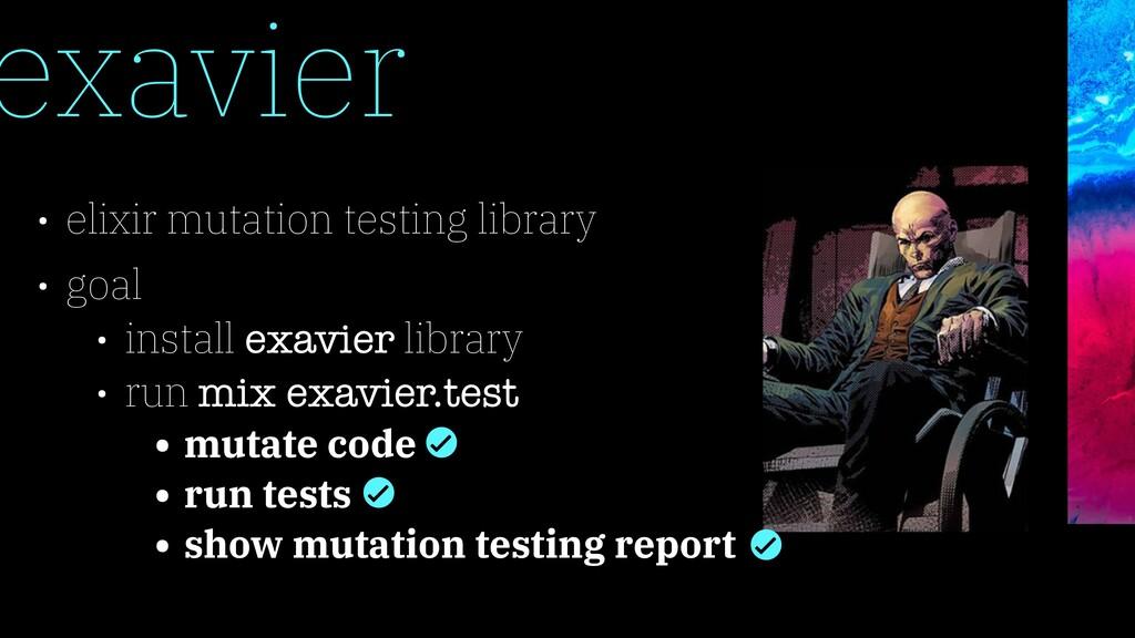 • elixir mutation testing library • goal • inst...