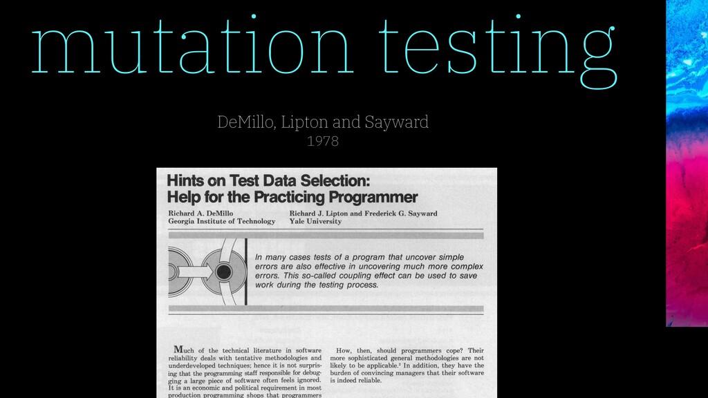 DeMillo, Lipton and Sayward 1978 mutation testi...