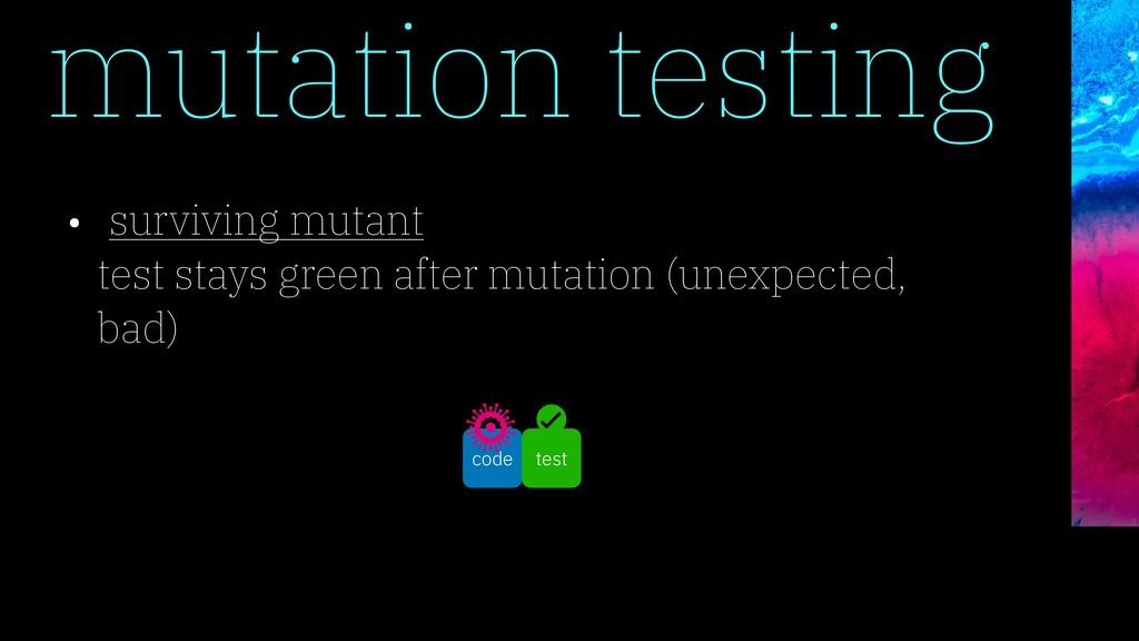 • surviving mutant test stays green after mutat...