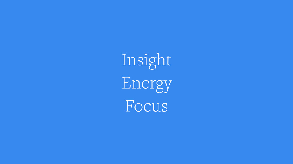 Insight Energy Focus
