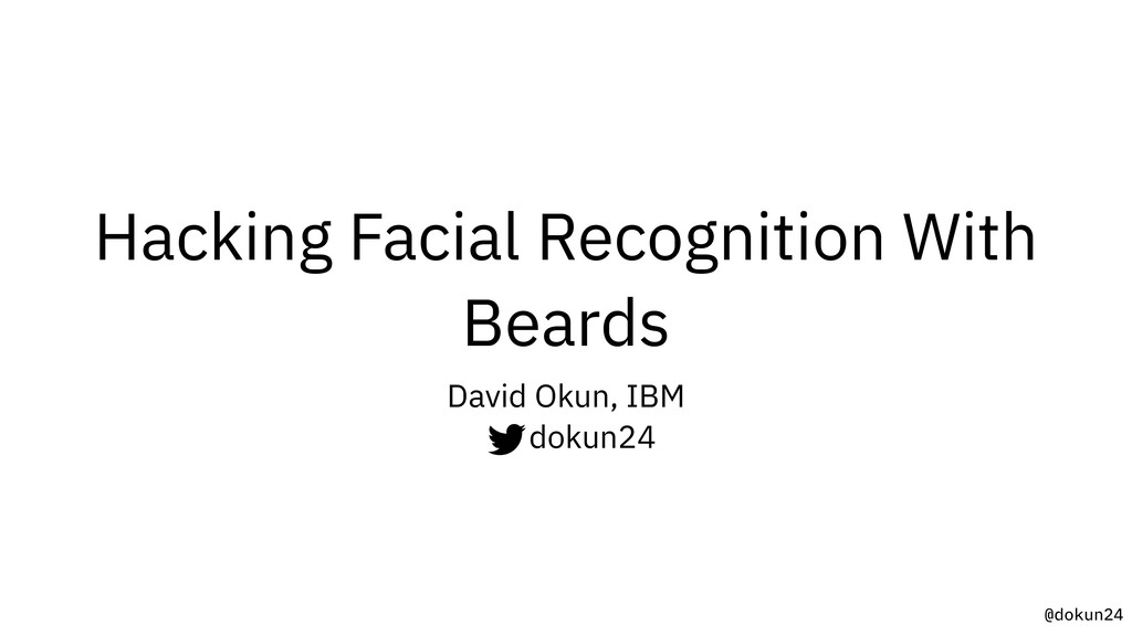 @dokun24 Hacking Facial Recognition With Beards...
