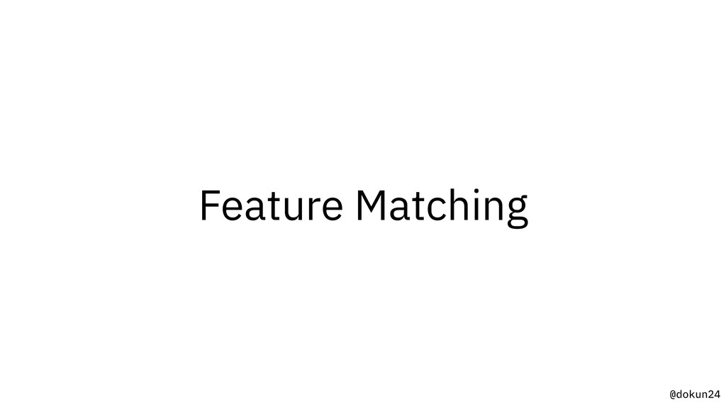 @dokun24 Feature Matching