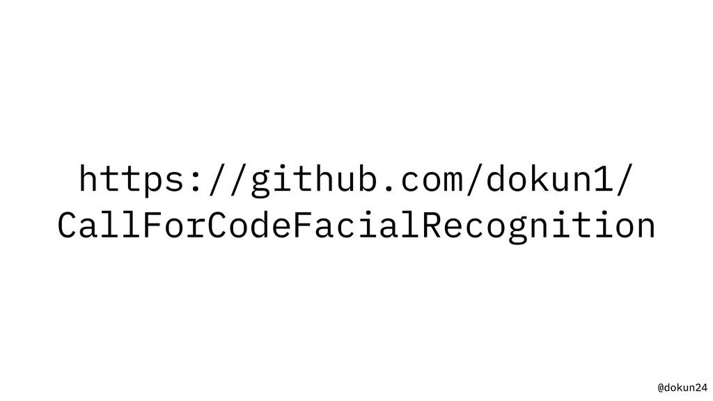 @dokun24 https://github.com/dokun1/ CallForCode...