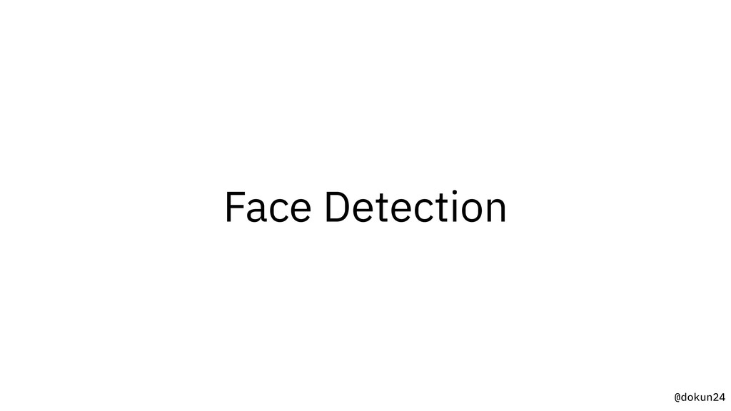 @dokun24 Face Detection