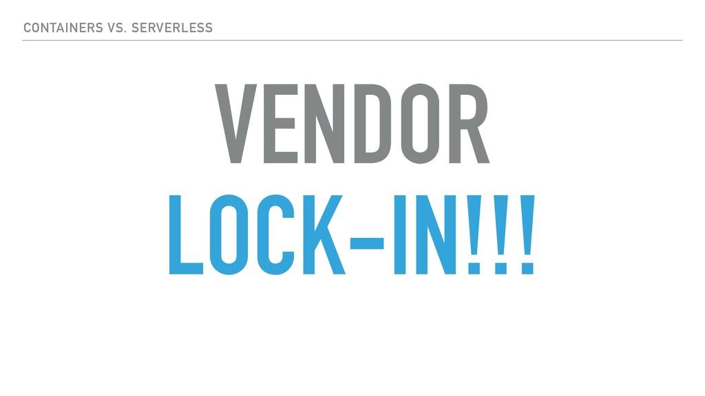 VENDOR LOCK-IN!!! CONTAINERS VS. SERVERLESS
