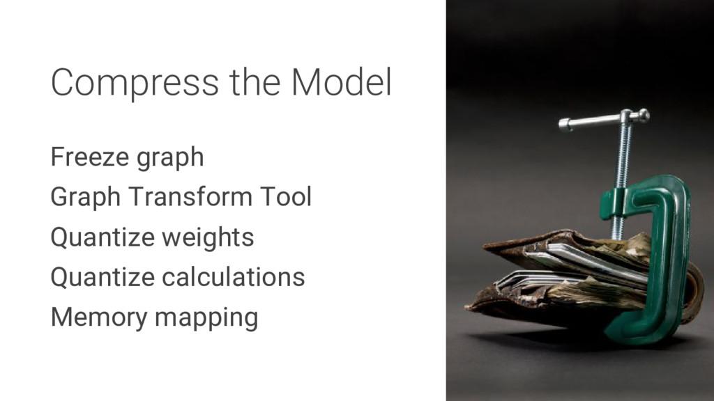 Freeze graph Graph Transform Tool Quantize weig...