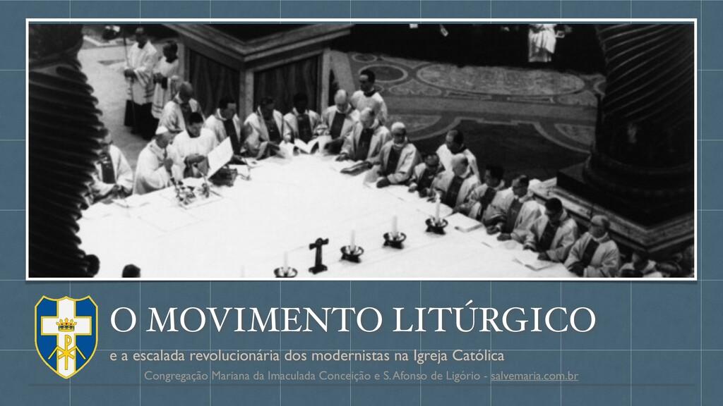 O MOVIMENTO LITÚRGICO e a escalada revolucionár...
