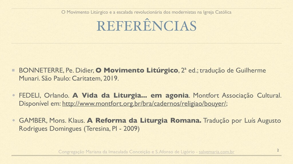 REFERÊNCIAS BONNETERRE, Pe. Didier, O Movimento...