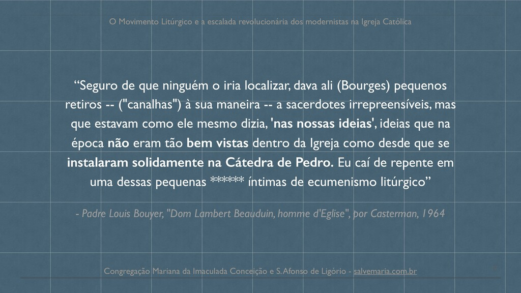"- Padre Louis Bouyer, ""Dom Lambert Beauduin, ho..."