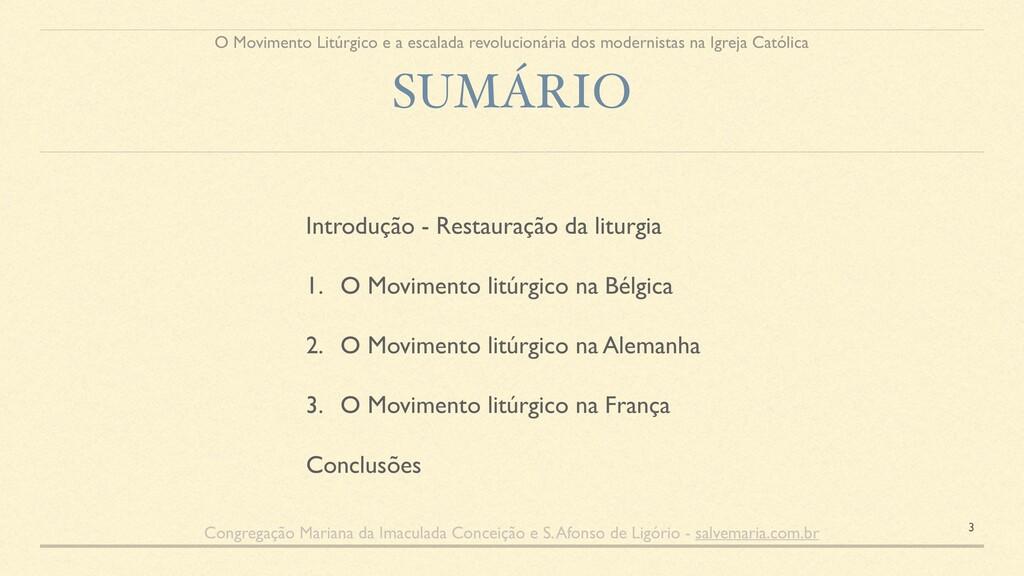 SUMÁRIO Introdução - Restauração da liturgia 1....
