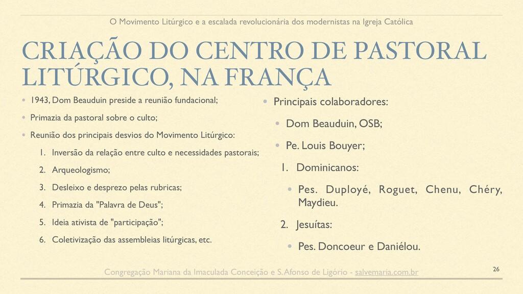 • 1943, Dom Beauduin preside a reunião fundacio...