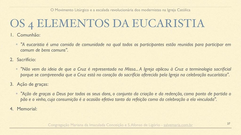 """1. Comunhão: • """"A eucaristia é uma comida de co..."""