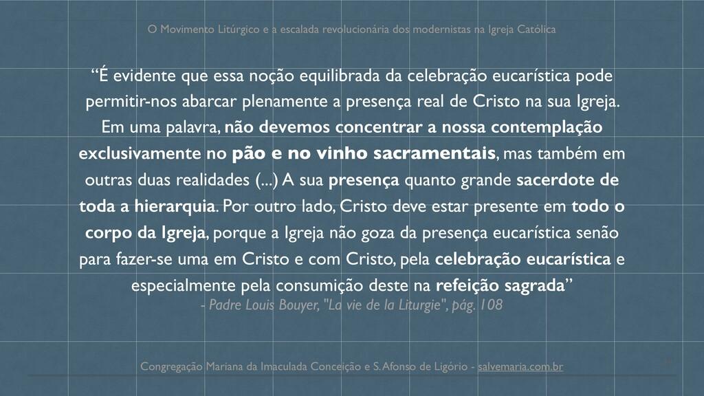 """- Padre Louis Bouyer, """"La vie de la Liturgie"""", ..."""