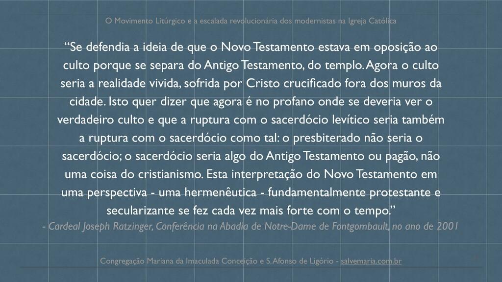 """""""Se defendia a ideia de que o Novo Testamento e..."""